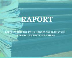 Raport Zespołu Ekspertów ds. Problematyki Trybunału Konstytucyjnego