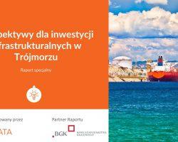 Perspektywy dla inwestycji infrastrukturalnych w Trójmorzu – raport specjalny